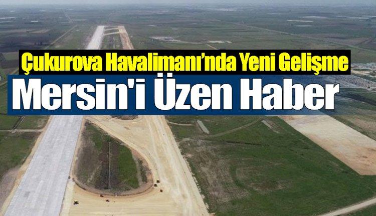 Çukurova Havalimanı'nda Herkesi Üzen Gelişme
