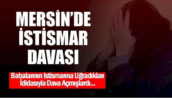 Mersin'deki 'Cinsel İstismar' Davasında Karar Çıkmadı