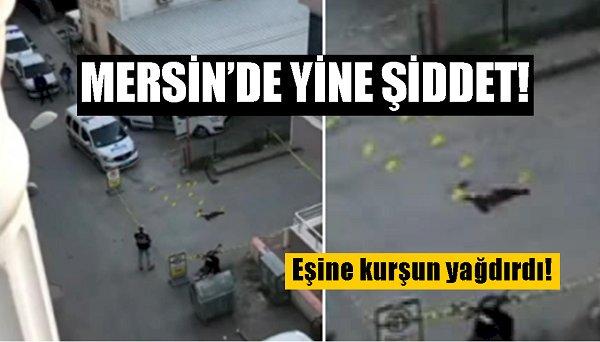 MERSİN'DE YİNE KADINA ŞİDDET